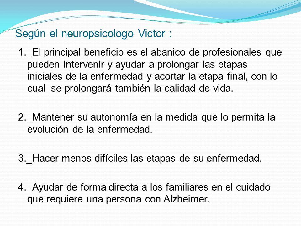 Según el neuropsicologo Victor :