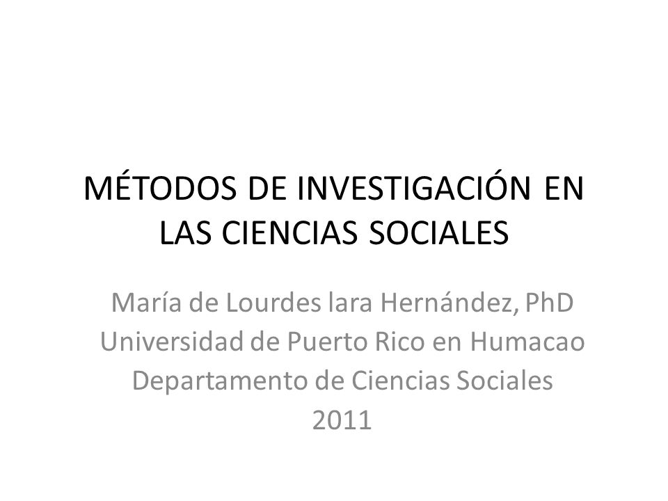 MÉTODOS DE INVESTIGACIÓN EN LAS CIENCIAS SOCIALES