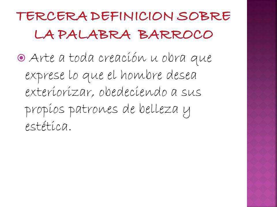 TERCERA DEFINICION SOBRE LA PALABRA BARROCO
