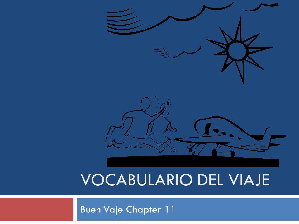Vocabulario del Viaje Buen Vaje Chapter 11