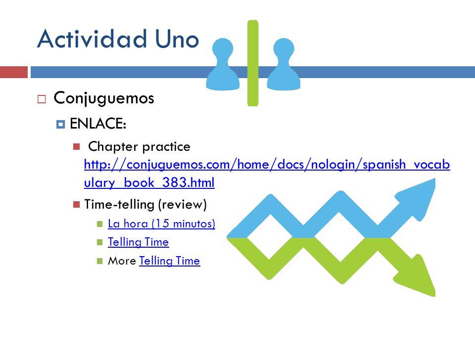 Actividad Uno Conjuguemos ENLACE: