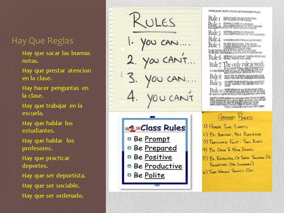 Hay Que Reglas Hay que sacar las buenas notas.