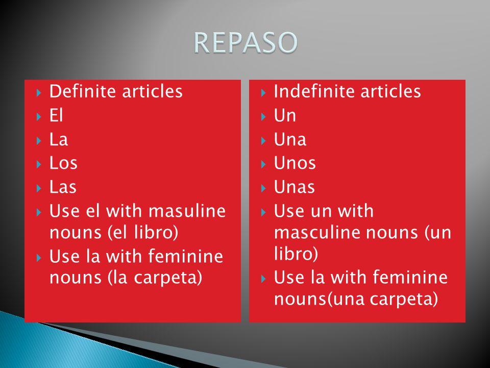 REPASO Definite articles El La Los Las
