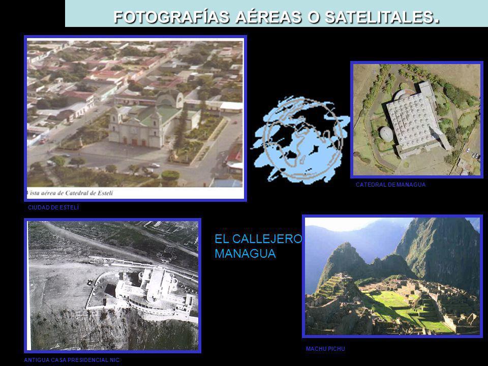 FOTOGRAFÍAS AÉREAS O SATELITALES.