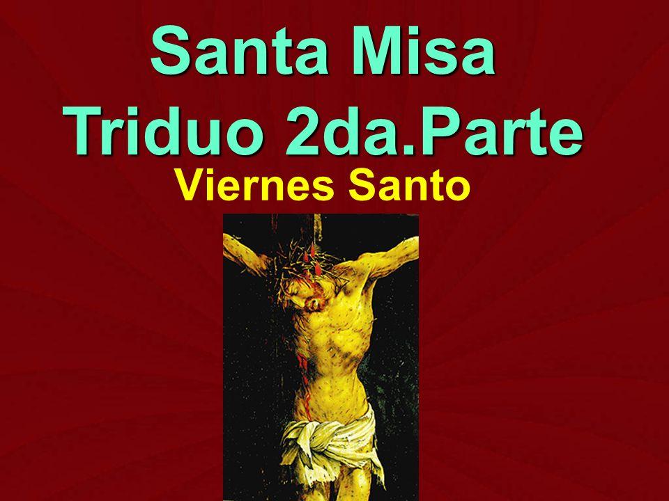 Santa Misa Triduo 2da.Parte