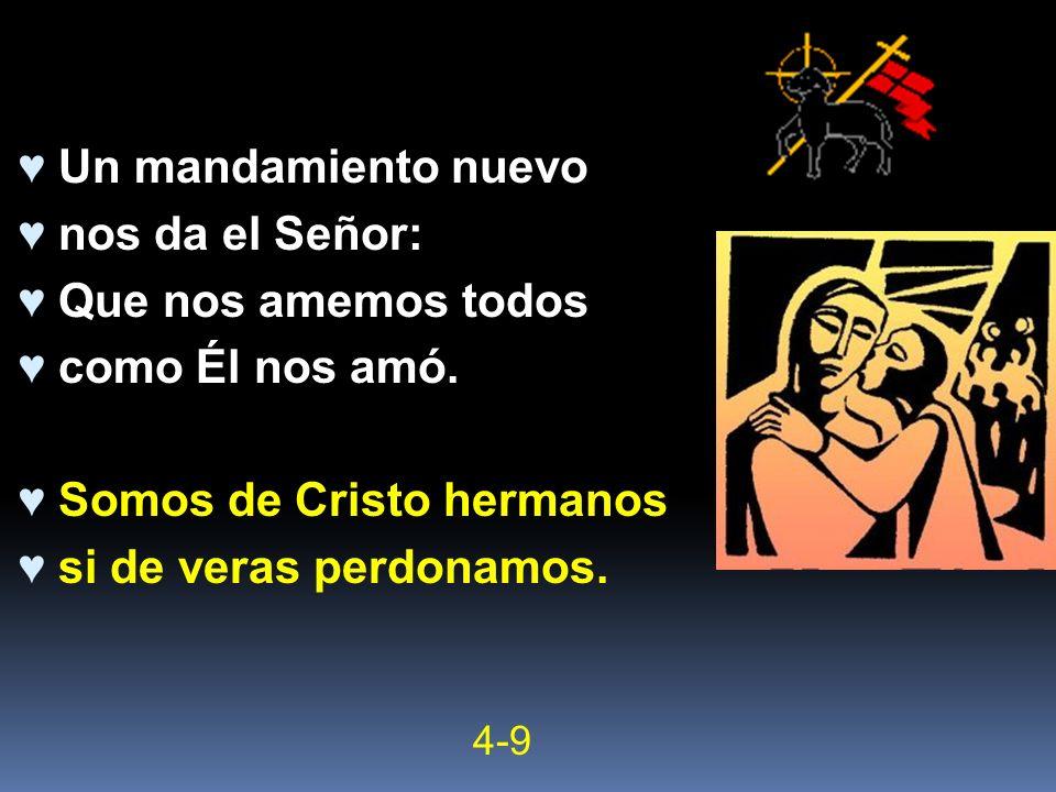 Somos de Cristo hermanos si de veras perdonamos.