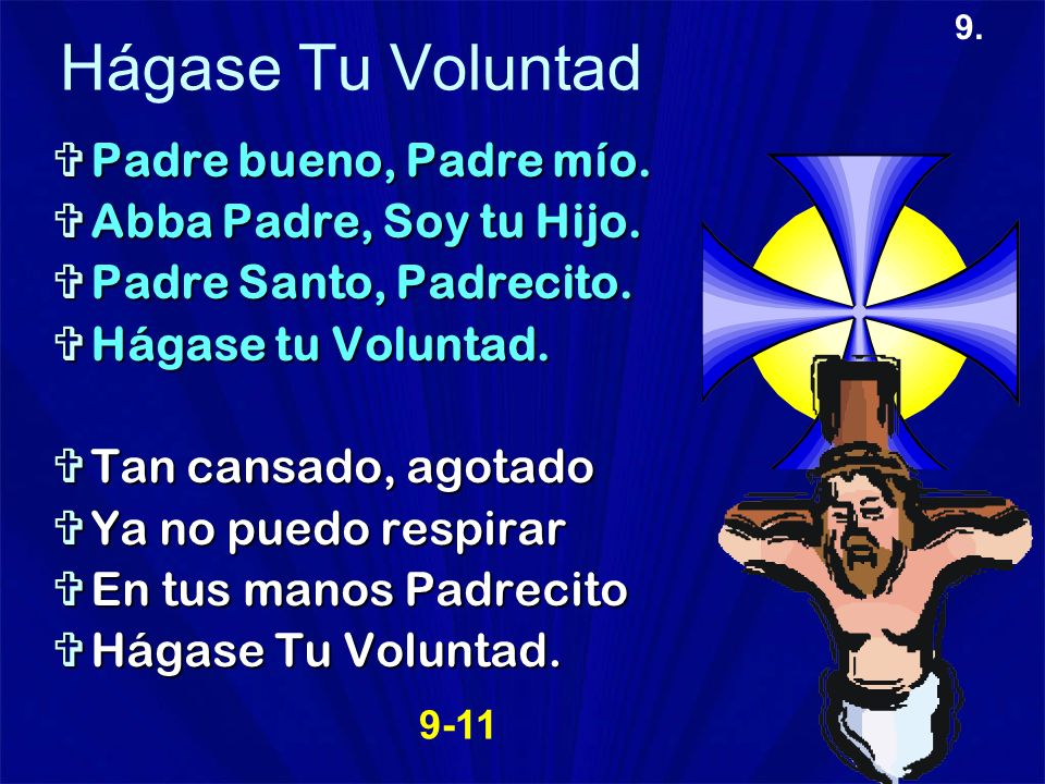 Hágase Tu Voluntad Padre bueno, Padre mío. Abba Padre, Soy tu Hijo.
