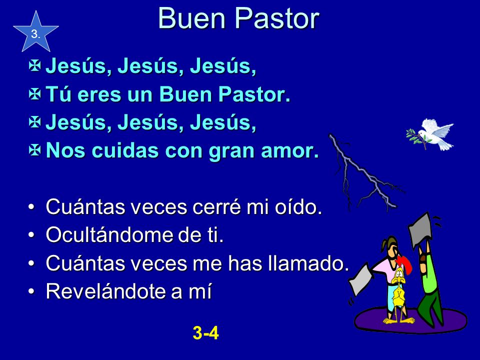 Buen Pastor Jesús, Jesús, Jesús, Tú eres un Buen Pastor.