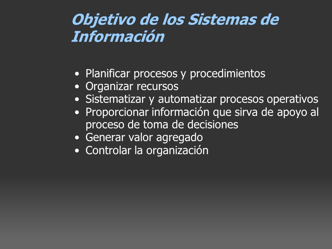 Objetivo de los Sistemas de Información