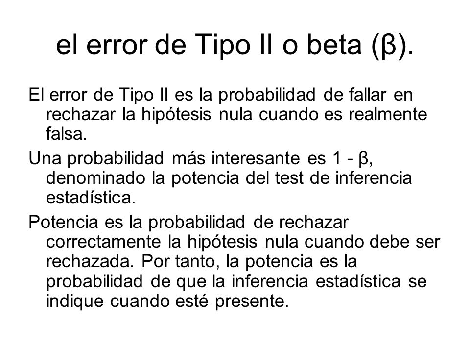 el error de Tipo II o beta (β).