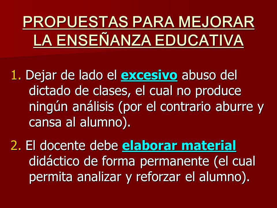 PROPUESTAS PARA MEJORAR LA ENSEÑANZA EDUCATIVA