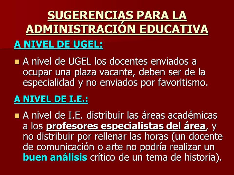 SUGERENCIAS PARA LA ADMINISTRACIÓN EDUCATIVA