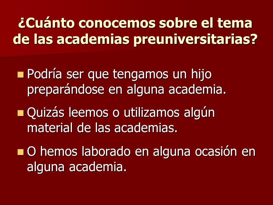 ¿Cuánto conocemos sobre el tema de las academias preuniversitarias