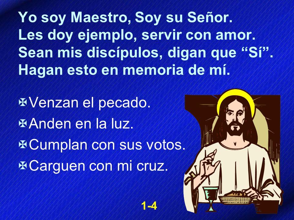 Yo soy Maestro, Soy su Señor. Les doy ejemplo, servir con amor