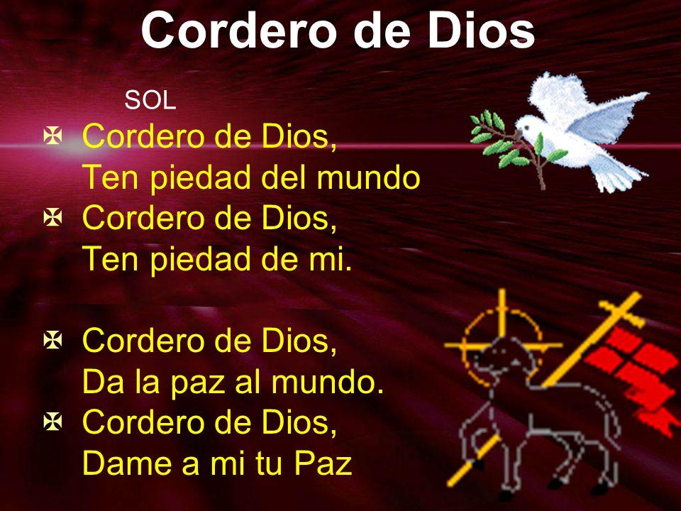 Cordero de Dios Cordero de Dios, Ten piedad del mundo
