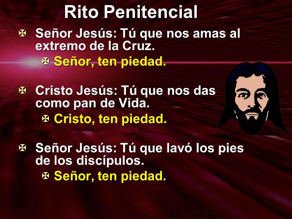 Rito Penitencial Señor Jesús: Tú que nos amas al extremo de la Cruz.