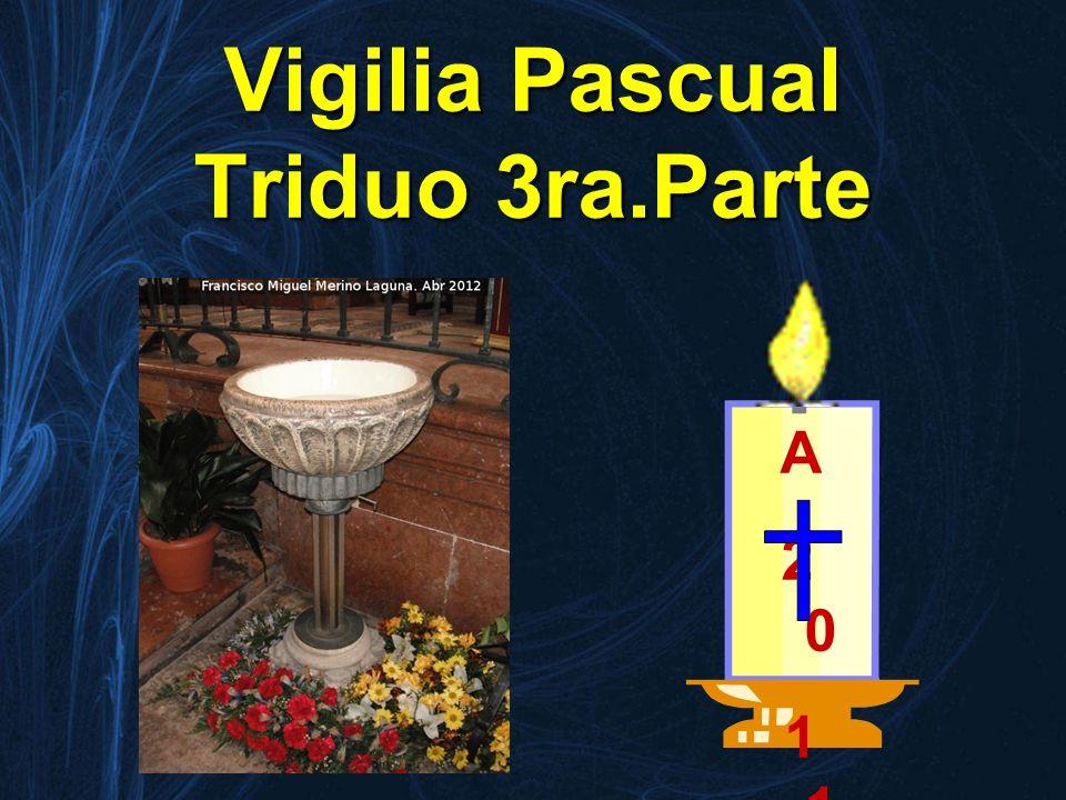 Vigilia Pascual Triduo 3ra.Parte