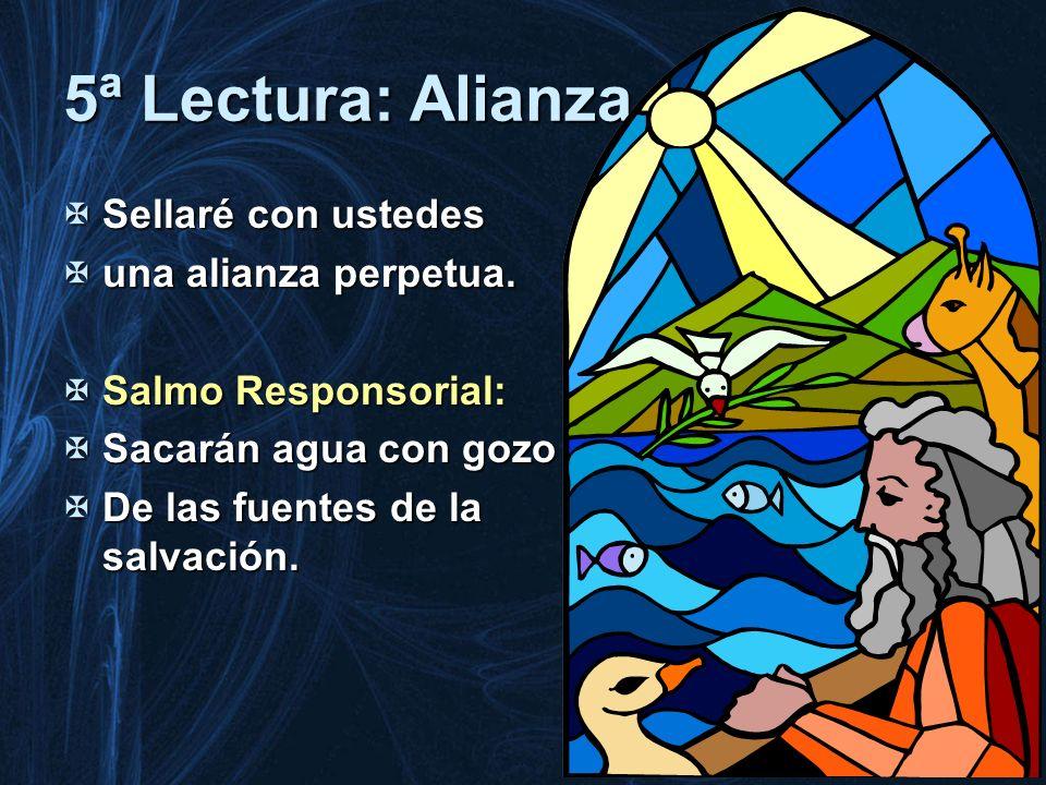 5ª Lectura: Alianza Sellaré con ustedes una alianza perpetua.