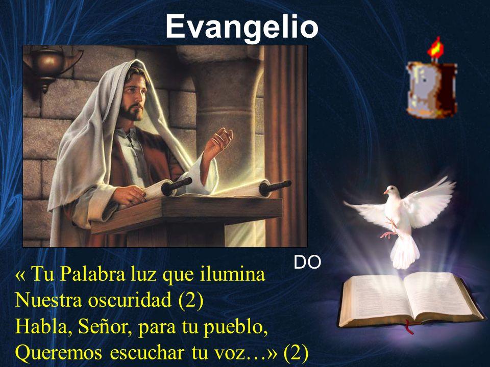 Evangelio « Tu Palabra luz que ilumina Nuestra oscuridad (2)