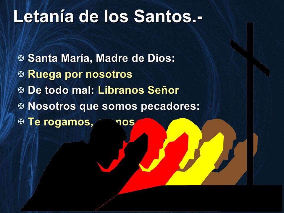Letanía de los Santos.- Santa María, Madre de Dios: Ruega por nosotros