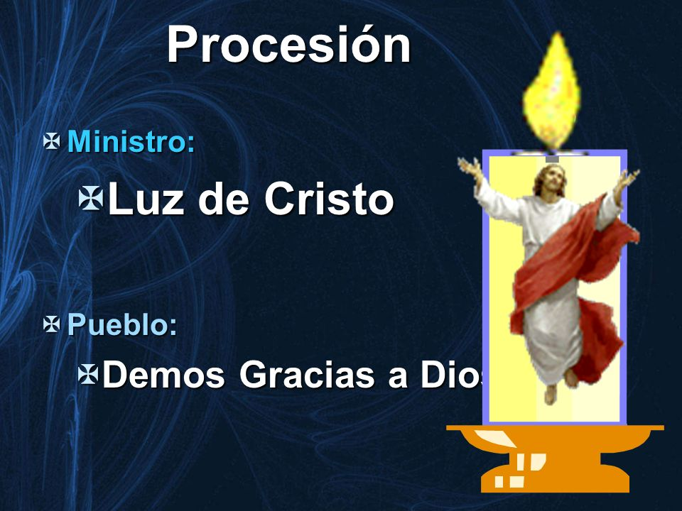 Procesión Ministro: Luz de Cristo Pueblo: Demos Gracias a Dios