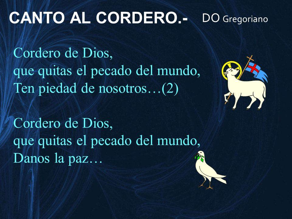 CANTO AL CORDERO.- Cordero de Dios, que quitas el pecado del mundo,