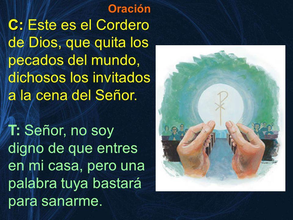 Oración C: Este es el Cordero de Dios, que quita los pecados del mundo, dichosos los invitados a la cena del Señor.