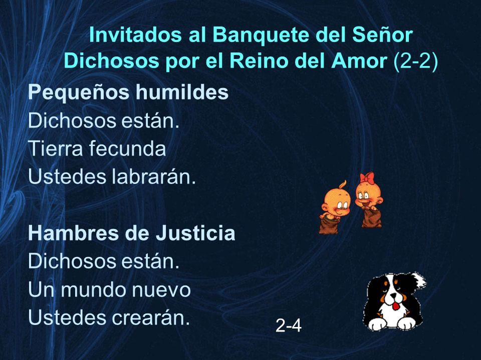 Invitados al Banquete del Señor Dichosos por el Reino del Amor (2-2)