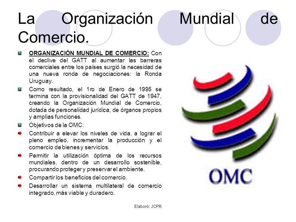 La Organización Mundial de Comercio.