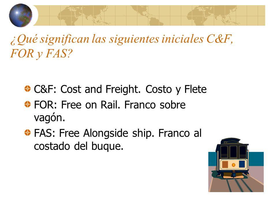 ¿Qué significan las siguientes iniciales C&F, FOR y FAS