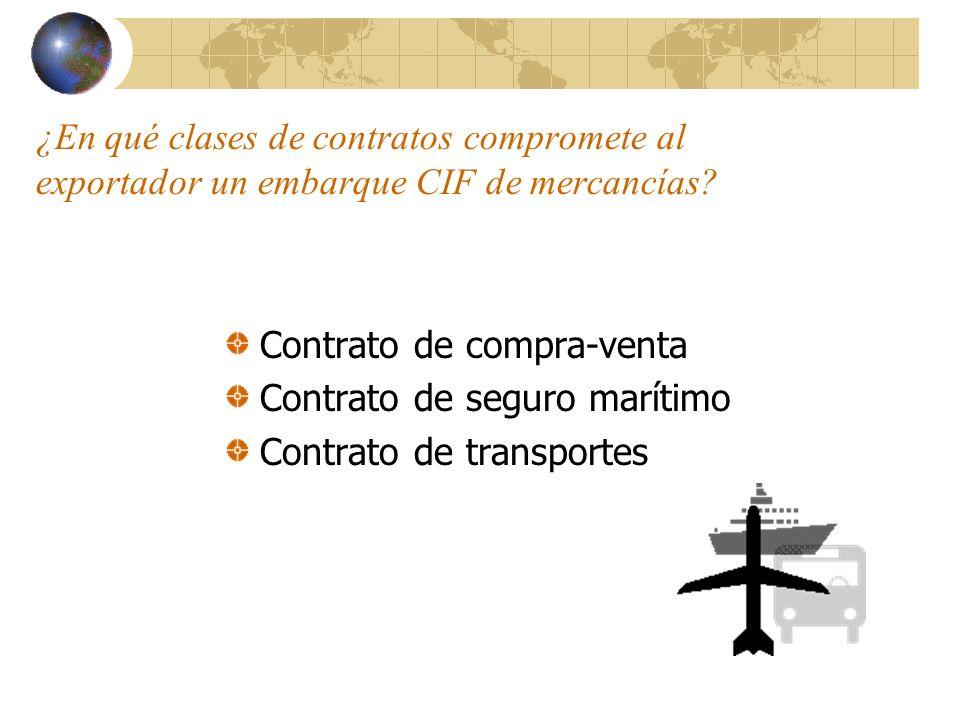 ¿En qué clases de contratos compromete al exportador un embarque CIF de mercancías
