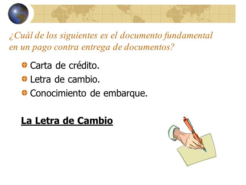 ¿Cuál de los siguientes es el documento fundamental en un pago contra entrega de documentos