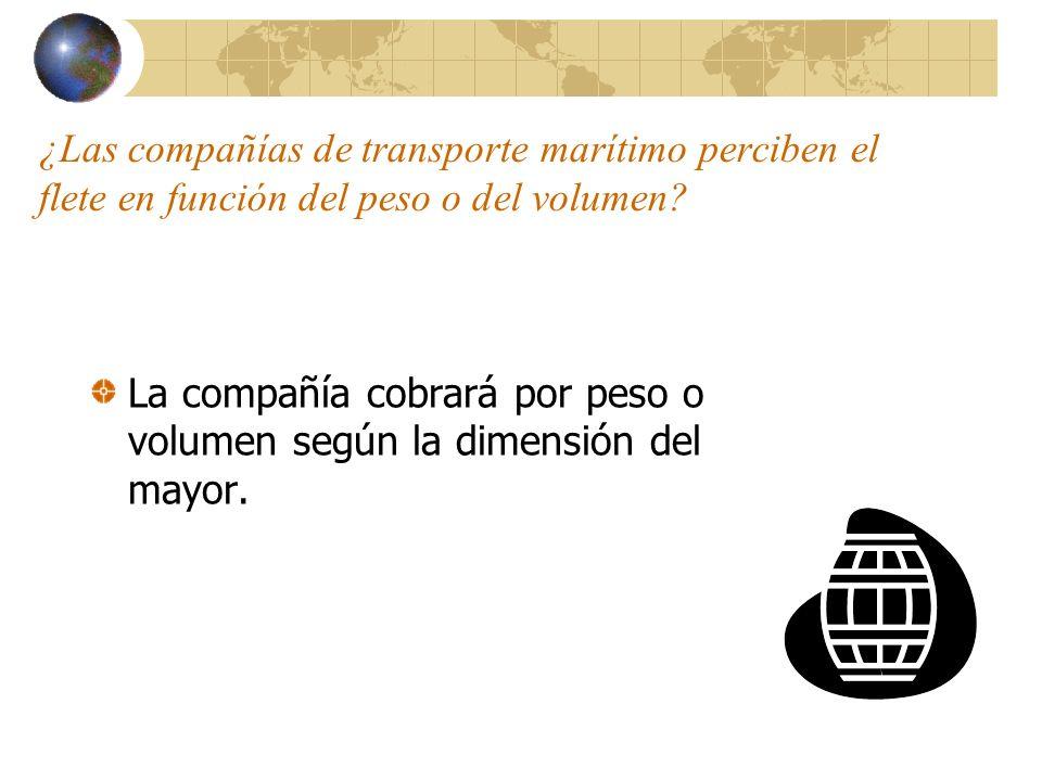 ¿Las compañías de transporte marítimo perciben el flete en función del peso o del volumen