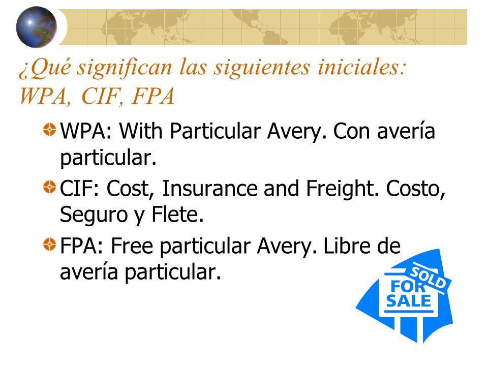 ¿Qué significan las siguientes iniciales: WPA, CIF, FPA