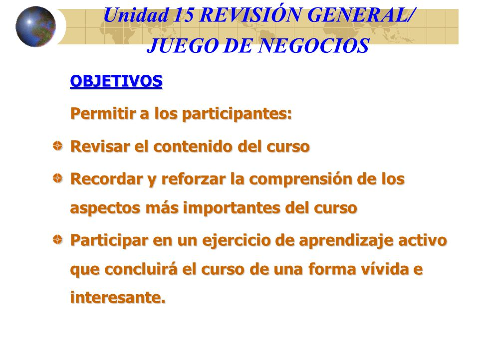 Unidad 15 REVISIÓN GENERAL/ JUEGO DE NEGOCIOS