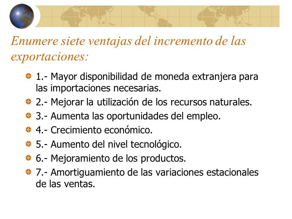 Enumere siete ventajas del incremento de las exportaciones:
