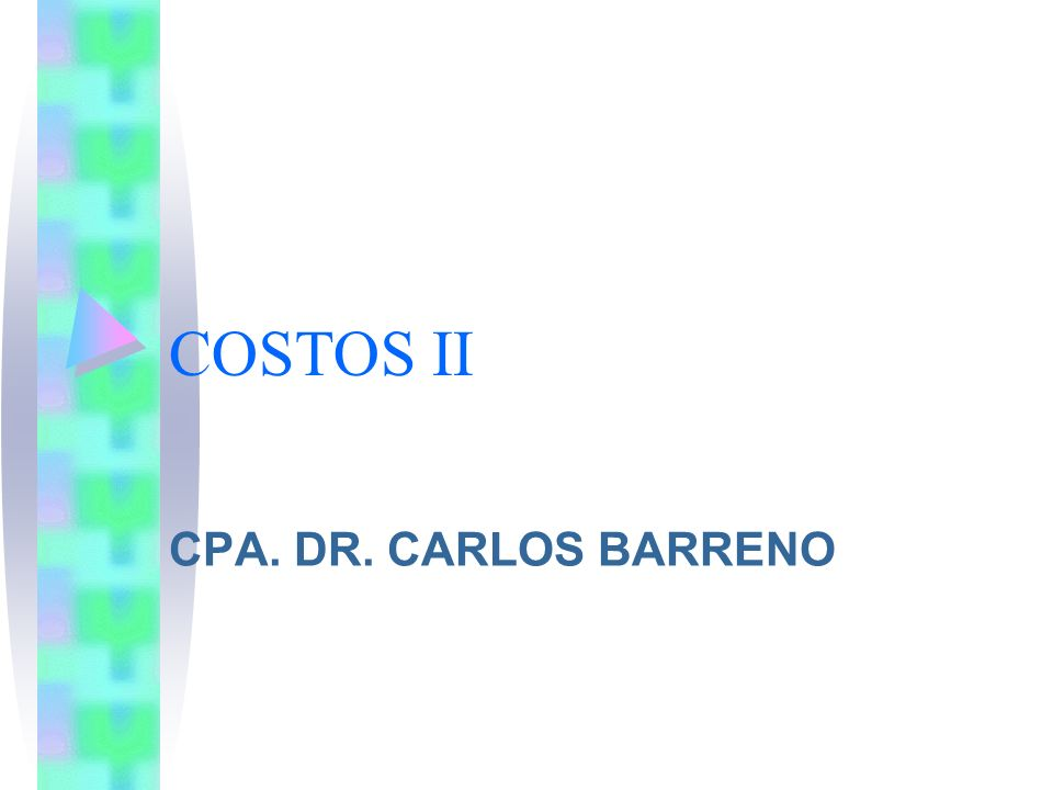 COSTOS II CPA. DR. CARLOS BARRENO