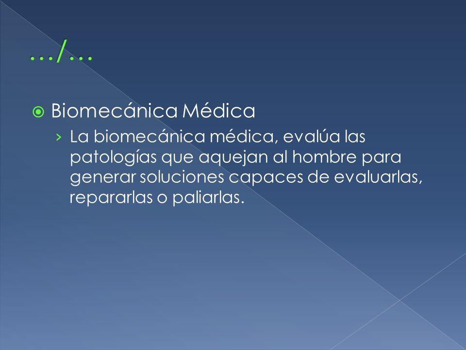 …/… Biomecánica Médica