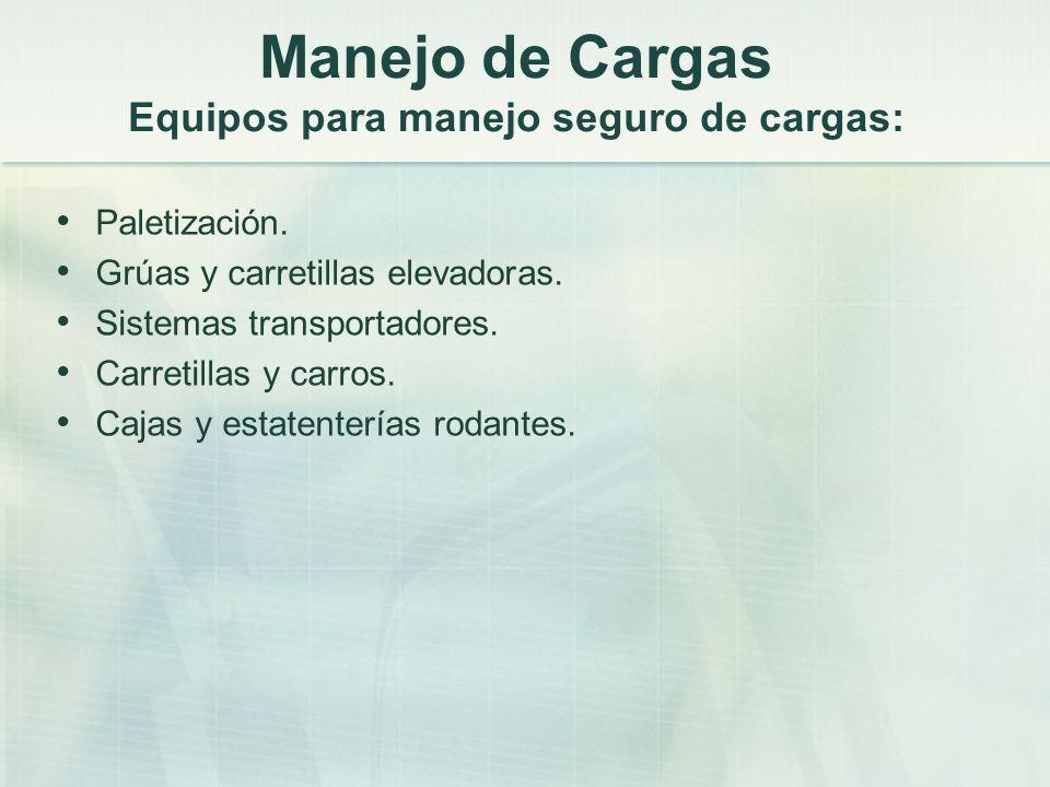 Manejo de Cargas Equipos para manejo seguro de cargas: