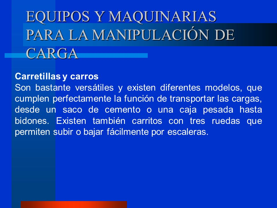 EQUIPOS Y MAQUINARIAS PARA LA MANIPULACIÓN DE CARGA