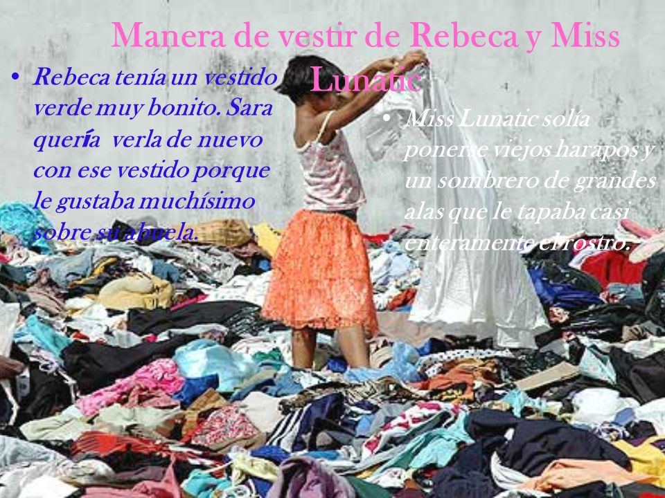 Manera de vestir de Rebeca y Miss Lunatic