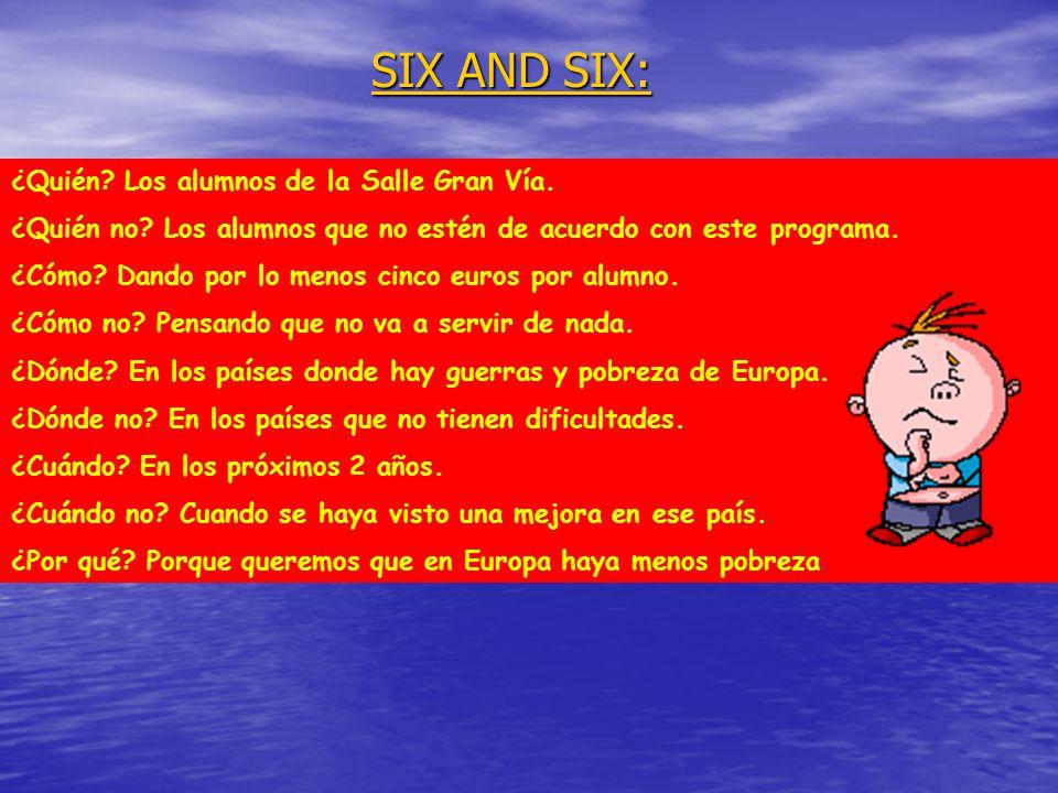 SIX AND SIX: ¿Quién Los alumnos de la Salle Gran Vía.