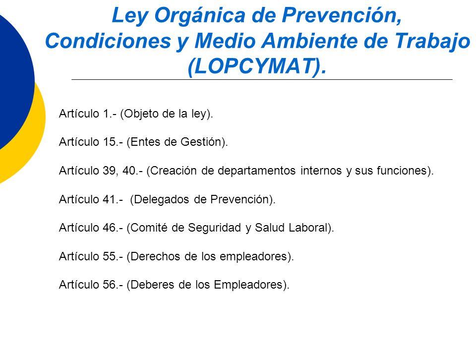 Ley Orgánica de Prevención, Condiciones y Medio Ambiente de Trabajo (LOPCYMAT).