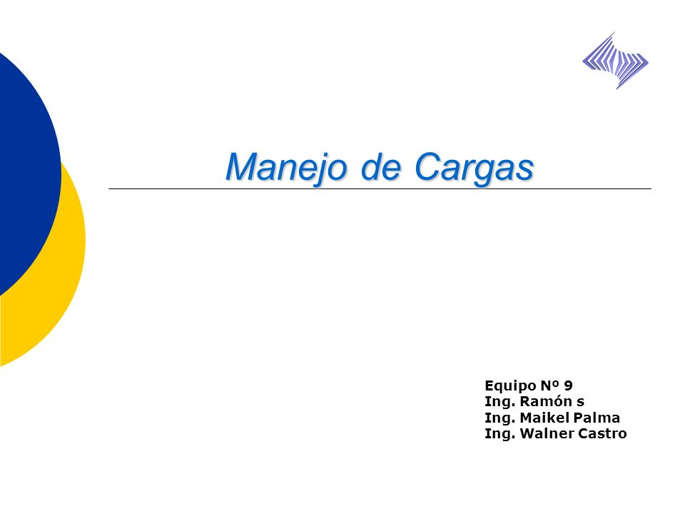 Manejo de Cargas Equipo Nº 9 Ing. Ramón s Ing. Maikel Palma