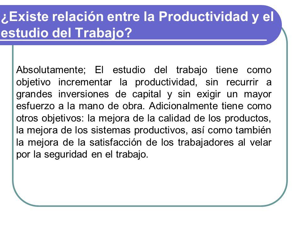 ¿Existe relación entre la Productividad y el estudio del Trabajo