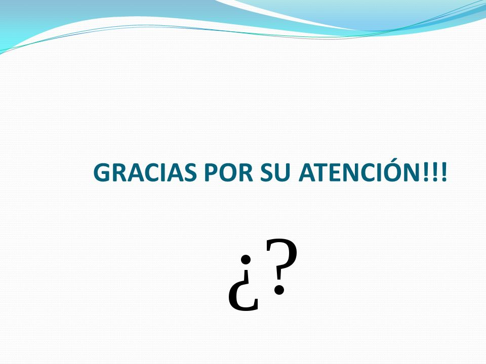 GRACIAS POR SU ATENCIÓN!!!