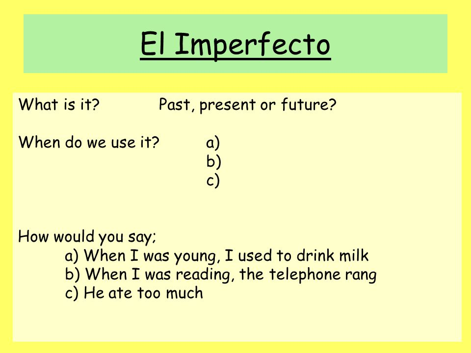 El Imperfecto What is it Past, present or future