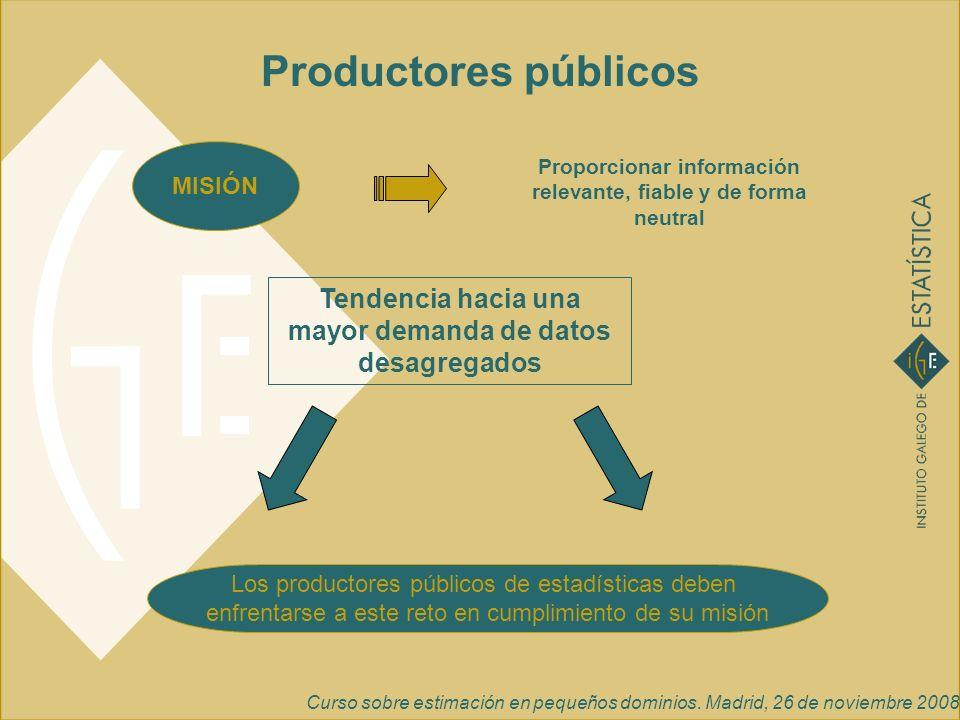 Productores públicosMISIÓN. Proporcionar información relevante, fiable y de forma neutral. Tendencia hacia una mayor demanda de datos desagregados.