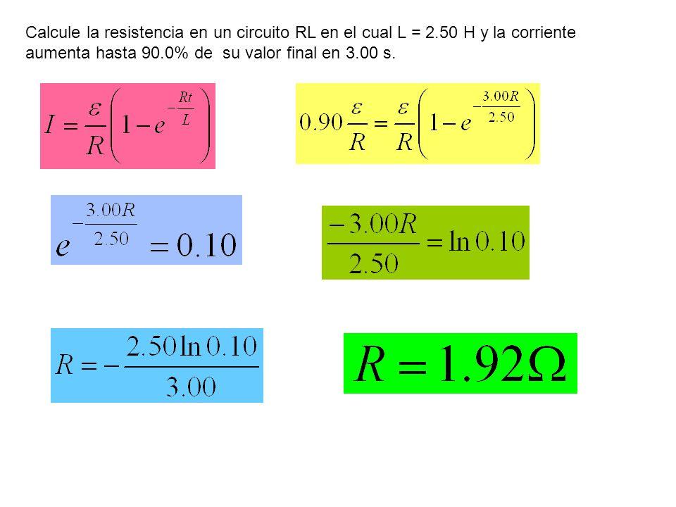 Calcule la resistencia en un circuito RL en el cual L = 2