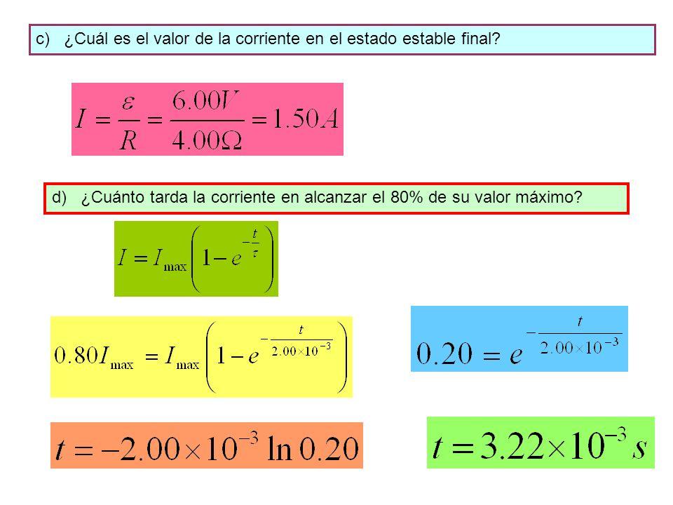 c) ¿Cuál es el valor de la corriente en el estado estable final